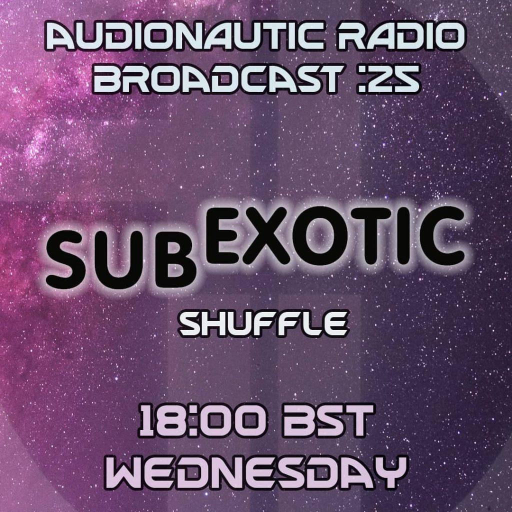 Audionautic Radio features Subexotic Shuffle